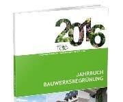 Fachvereinigung Bauwerksbegrünung, FBB, Jahrbuch Bauwerksbegrünung, Innenraumbegrünung, Gründach des Jahres