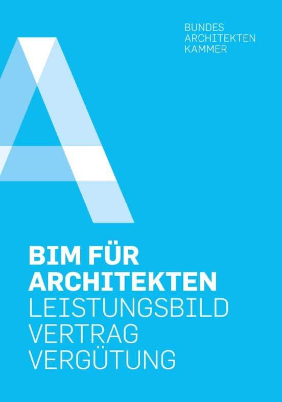 """Leitfaden """"BIM für Architekten – Leistungsbild, Vertrag, Vergütung"""""""