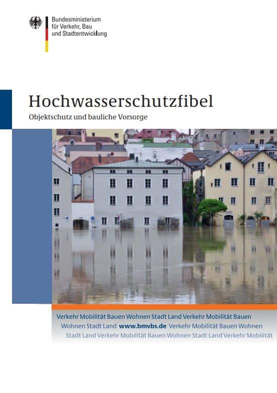 Hochwasserschutzfibel - Objektschutz und bauliche Vorsorge