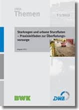 Starkregen und urbane Sturzfluten – Praxisleitfaden zur Überflutungsvorsorge - T1/2013